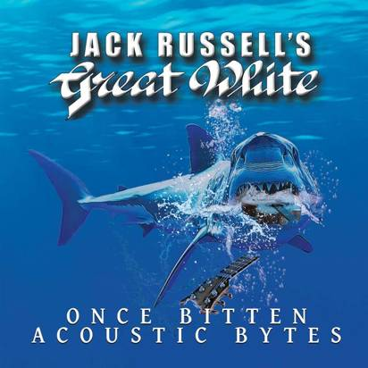 "Jack Russell's Great White ""Once Bitten Acoustic Bytes"""