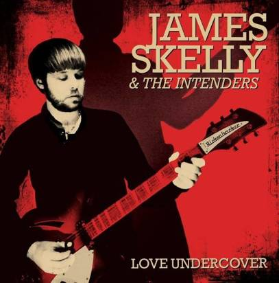 "James Skelly & The Intenders ""Love Undercover"""