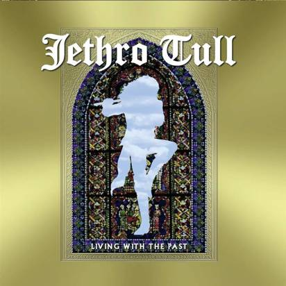 "Jethro Tull ""Living With The Past"""