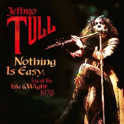 "Jethro Tull ""Nothing Is Easy - Live At The Isle Of Wight 1970"""