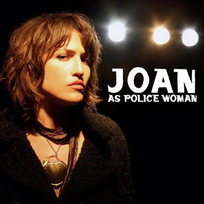 "Joan As Police Woman ""Real Life"""