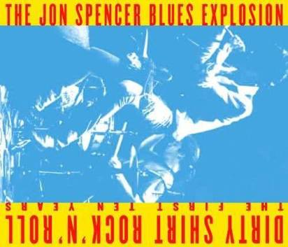 "Jon Spencer Blues Explosion ""Dirty Shirt Rock N Roll"""