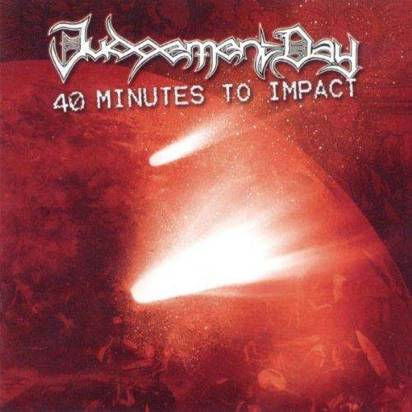 "Judgement Day ""40 Minutes To Impact"""