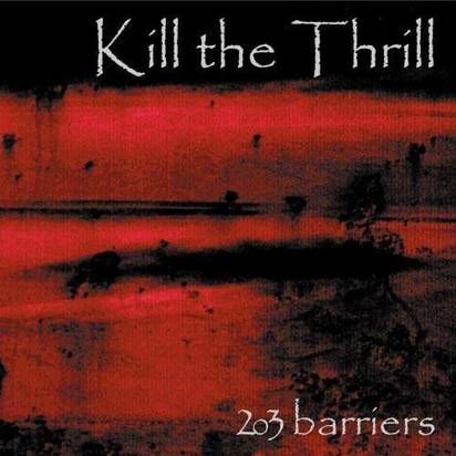 "Kill The Thrill ""203 Barriers"""