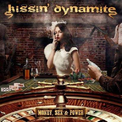 "Kissin Dynamite ""Money Sex & Power"""