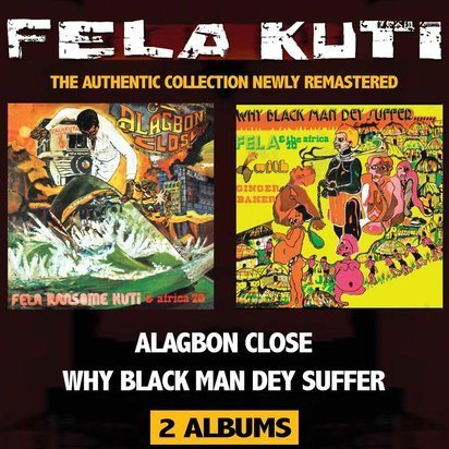 "Kuti, Fela ""Alagbon Close Why Black Man Dey Suffer"""