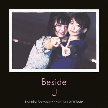 "Lady Baby The Idol Formerly Known As ""Beside U"""