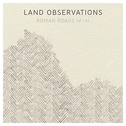 "Land Observations ""Roman Roads IV-XI Limited LP"""