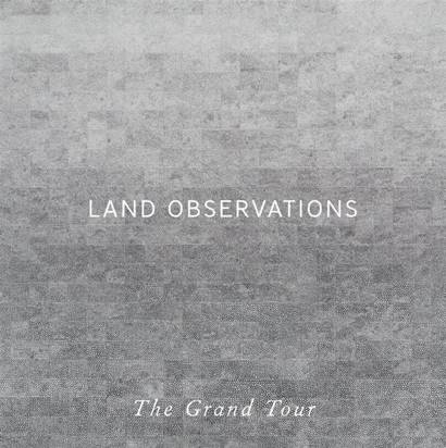 "Land Observations ""The Grand Tour Lp"""