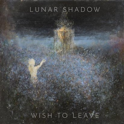 "Lunar Shadow ""Wish To Leave"""