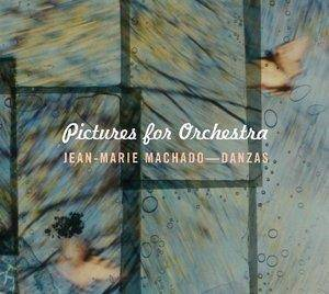"Machado, Jean-Marie ""Pictures For Orchestra"""