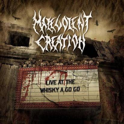 "Malevolent Creation ""Live At The Whisky A Go Go"""