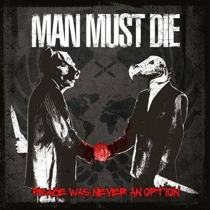 "Man Must Die ""Peace Was Never An Option"""
