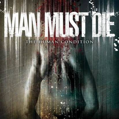 "Man Must Die ""The Human Condition"""