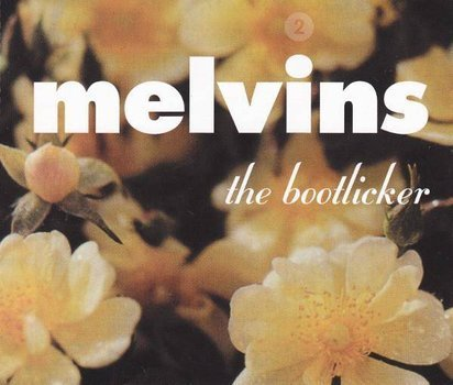 "Melvins ""The Bootlicker 2"""