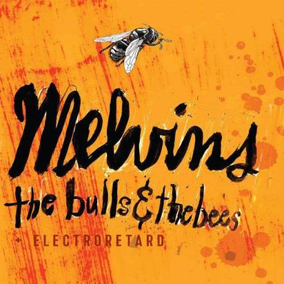 "Melvins ""The Bulls And The Bees Electroretard"""