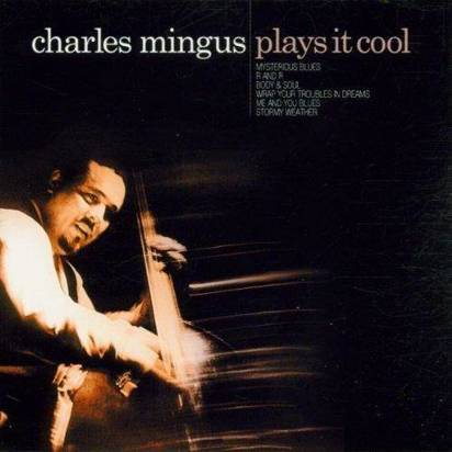 "Mingus, Charles ""Plays It Cool"""