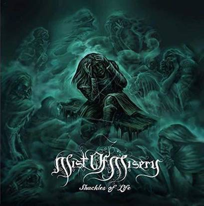 "Mist Of Misery ""Shackles Of Life"""