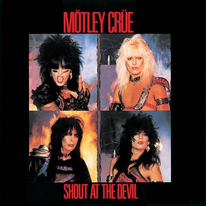 "Motley Crue ""Shout At The Devil"""