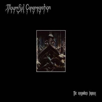 "Mournful Congregation ""The Unspoken Hymns"""
