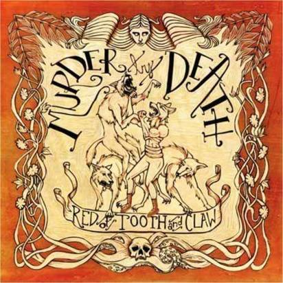 "Murder By Death ""Red Of Tooth & Claw"""