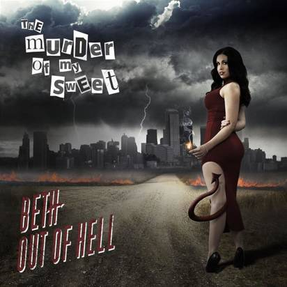 "Murder Of My Sweet, The ""Beth Out Of Hell"""
