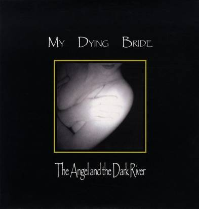 "My Dying Bride ""The Angel And The Dark River Lp"""