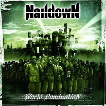 "Naildown ""World Domination"""
