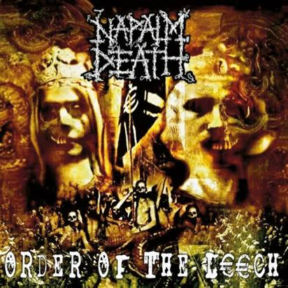 "Napalm Death ""Order Of The Leech"""