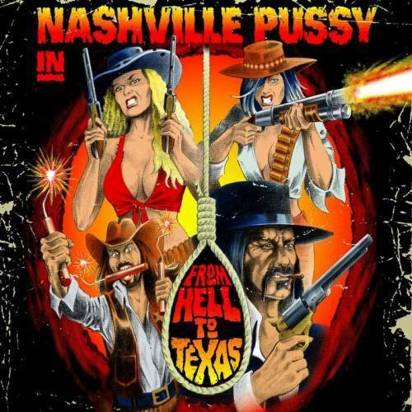 "Nashville Pussy ""From Hell To Texas"""