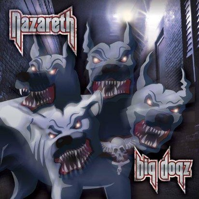 "Nazareth ""Big Dogz"""