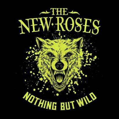"New Roses, The ""Nothing But Wild LP"""