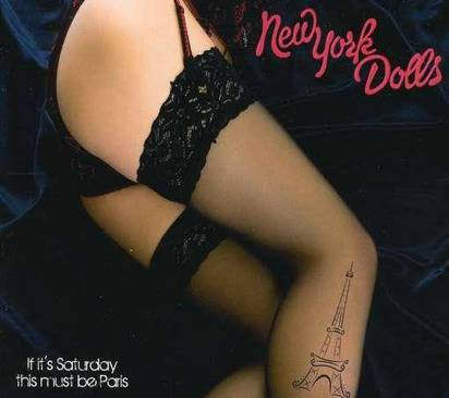 "New York Dolls ""If It'S Saturday This Must Be Paris"""