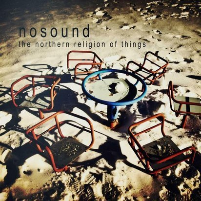 "Nosound ""The Northern Religion Of Things"""