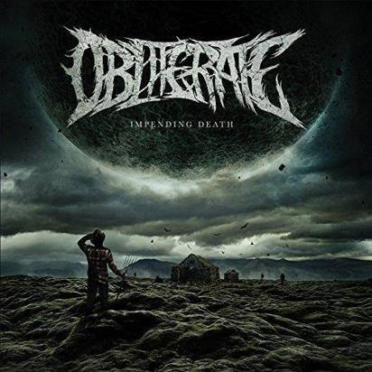 "Obliterate ""Impending Death"""