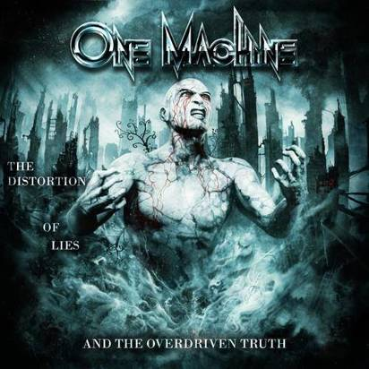 "One Machine ""The Distortion Of Lies And The Overdriven Truth"""