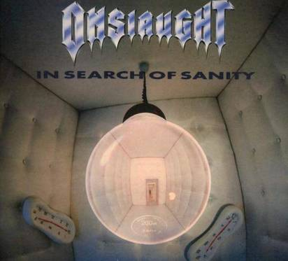 "Onslaught ""in Search Of Sanity"""