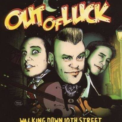 "Out Of Luck ""Walking Down 10Th Street"""