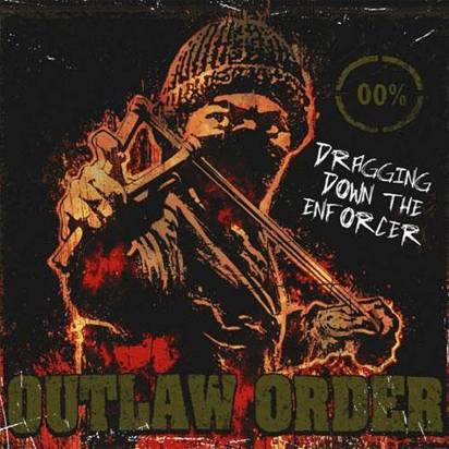 "Outlaw Order ""Dragging Down The Enforcer"""