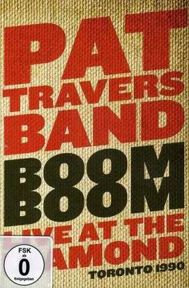 "Pat Travers Band ""Boom Boom Live At The Diamond Toronto 1990 Dvd"""