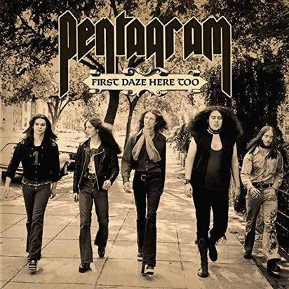 "Pentagram ""First Daze Here Too"""