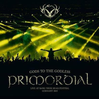 "Primordial ""Gods To The Godless Limited Edition"""