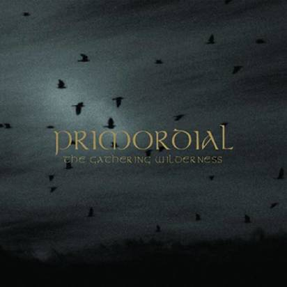 "Primordial ""The Gathering Wilderness"""