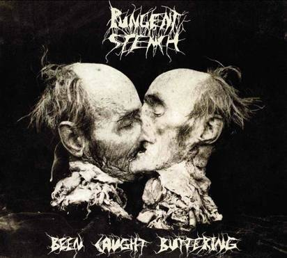 "Pungent Stench ""Been Caught Buttering"""