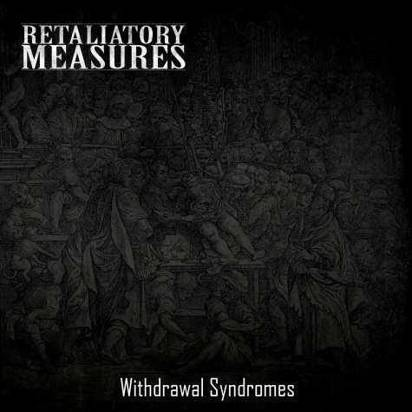 "Retaliatory Measures ""Withdrawal Syndromes"""