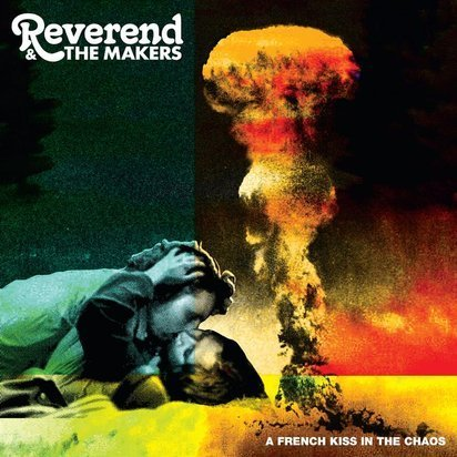 "Reverend & The Makers ""A French Kiss In The Chaos"""
