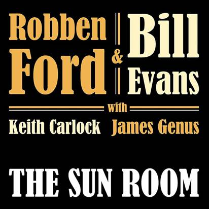 "Robben Ford & Bill Evans ""The Sun Room"""