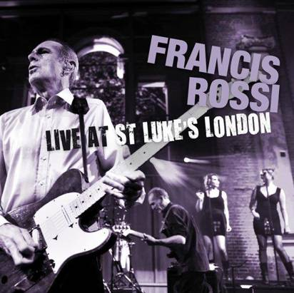 "Rossi, Francis ""Live At St Luke'S London"""