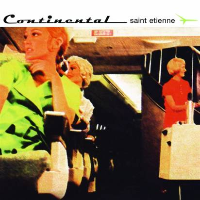 "Saint Etienne ""Continental Lp"""