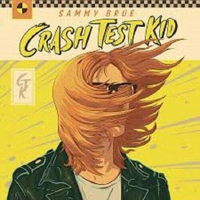 "Sammy Brue ""Crash Test Kid LP"""